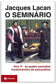 O Seminário. Livro 11. os Quatro Conceitos Fundamentais da Psicanálise