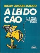 A Lei do Cão e Mais Alguma Coisa de Edgar Vasques e Rango pela L&pm (1988)