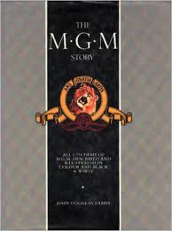 The Mgm Story the Complete History of Sixty-five Roaring Years