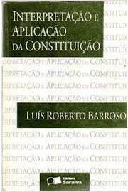 Interpretaçao e Aplicação da Constituição
