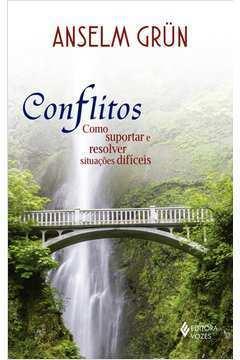 Conflitos - Como Suportar e Resolver Situações Difíceis
