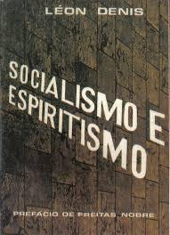 Resultado de imagem para léon denis e o socialismo