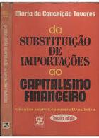 Da Substituição de Importações ao Capitalismo Financeiro