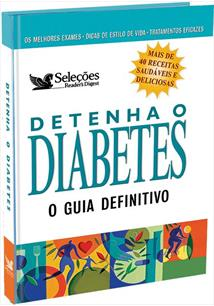 Detenha o Diabetes: o Guia Definitivo