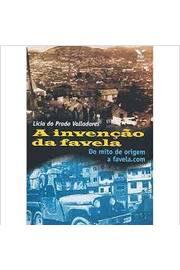 A Invenção da Favela do Mito de Origem a Favela. Com