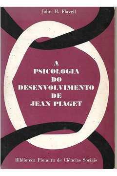 A Psicologia do Desenvolvimento de Jean Piaget