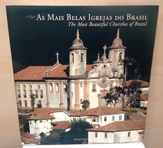 As Mais Belas Igrejas do Brasil / the Most Beautiful Churches of Brazi