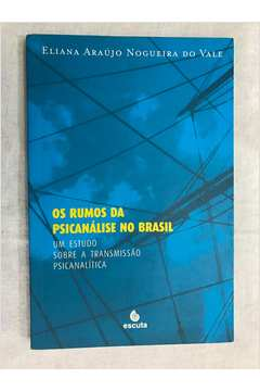 Os Rumos da Psicanalise  no Brasil
