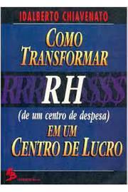 Como Transformar Rh (de um Centro de Despesa) Em um Centro de Lucro