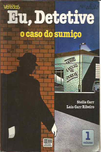 Eu, Detetive - o Caso do Sumiço - Col. Veredas, Vol. 1