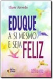 Eduque a Si Mesmo e Seja Feliz
