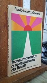 Transamazônica a Redescoberta do Brasil
