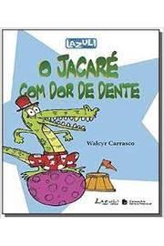 O Jacaré Com Dor de Dente
