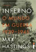 Inferno - o Mundo Em Guerra 1939-1945
