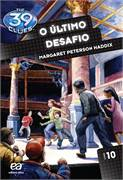 O Último Desafio - the 39 Clues Livro 10
