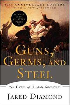 Guns, Germans and Steel: the Fates of Human Societies
