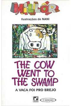 The Cow Went to the Swamp