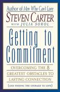 Getting to Commitment: Overcoming the 8 Greatest Obstacles...