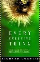 Every Creeping Thing - True Tales of Faintly Repulsive Wildlife