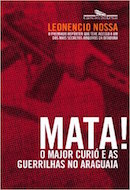 Mata! - o Major Curió e as Guerrilhas no Araguaia