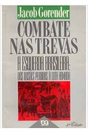 Combate Nas Trevas a Esquerda Brasileira