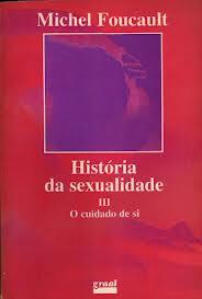História da Sexualidade 3 - o Cuidado de Si