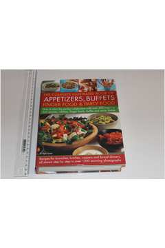 Complete Illustrated Book of Appetizers, Buffets, Finger Food & Party