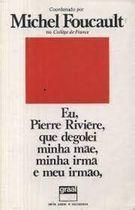 Eu, Pierre Rivière, Que Degolei Minha Mãe, Minha Irmã e Meu Irmão