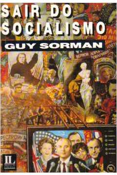 Sair do Socialismo Guy Sorman