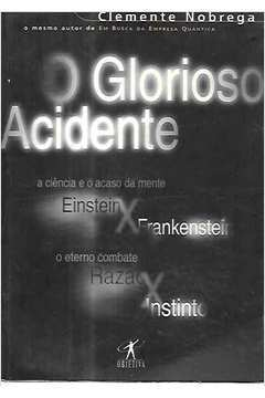 O Glorioso Acidente: a Ciência e o Acaso da Mente
