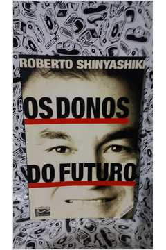 Os Donos do Futuro - Foto Real