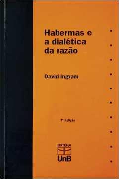 Habermas e a Dialética da Razão