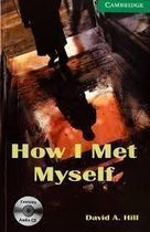 How I Met Myself