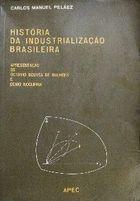 História da Industrialização Brasileira