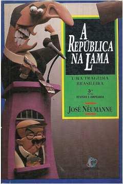 A República na Lama - uma Tragédia Brasileira