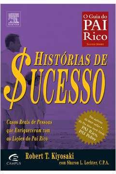Histórias de Sucesso - o Guia do Pai Rico