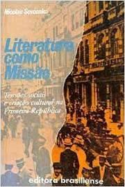 Literatura Como Missão - Tensões Sociais e Criação Cultural Na...