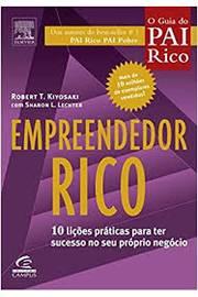 Empreendedor Rico 10 Lições Práticas para Ter Sucesso no Seu Próprio