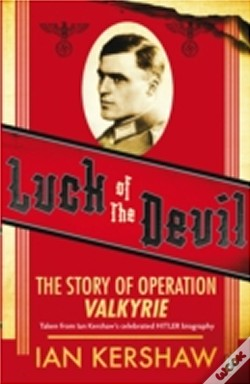 Luck of the Devil - the Story of Operation Valkyrie