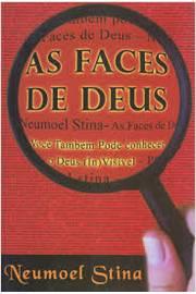 As Faces de Deus: Voce Tambem Pode Conhecer o Deus (in)visivel