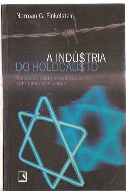 A Indústria do Holocausto - Norman G. Finkelstein