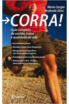Corra! Guia Completo de Corrida, Treino e Qualidade de Vida