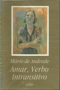 Amar, Verbo Intransitivo - Idílio