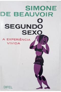 O Segundo Sexo Volume 2 -  a Experiência Vivida