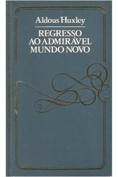 Livro Regresso Ao Admiravel Mundo Novo Huxley Aldous Estante