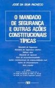 O Mandado de Segurança e Outras Ações Constitucionais Típicas