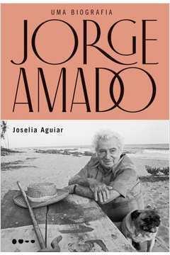 Jorge Amado / uma Biografia