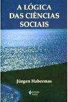 A Lógica das Ciências Sociais