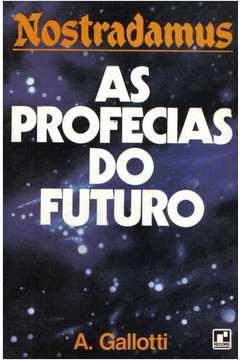 Nostradamus - as Profecias do Futuro