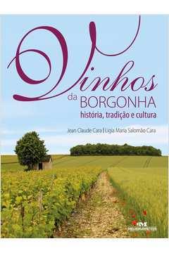 Vinhos da Borgonha: História, Tradição e Cultura